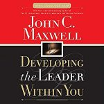 John Maxwell - Developing the Leader Within You