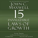 John Maxwell - The 15 invaluable laws of growth